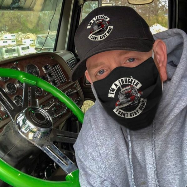 I'm A Trucker I Can't Stay Home Cloth Face Mask
