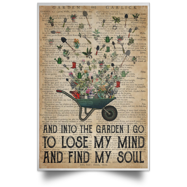 And Into The Garden I Go To Lose My Mind Poster