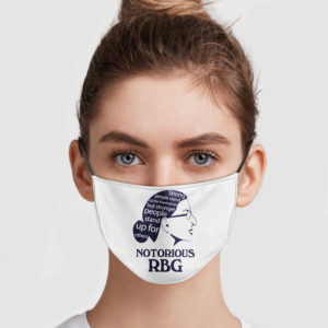 Stronger People Stand Up For Others Notorious RBG Face Mask
