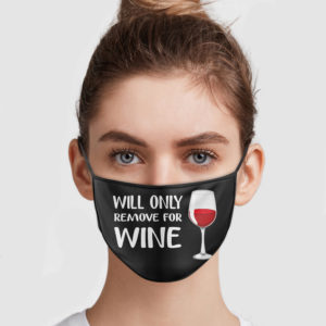 Will Only Remove For Wine Face Mask