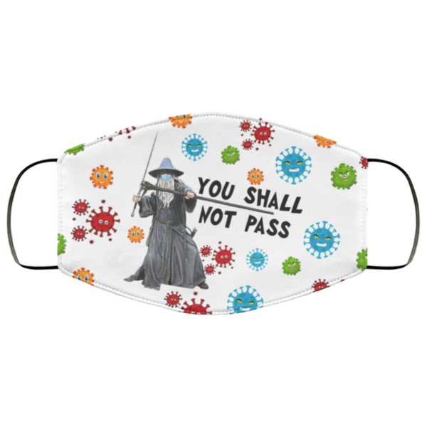 You Shall Not Pass Face Mask