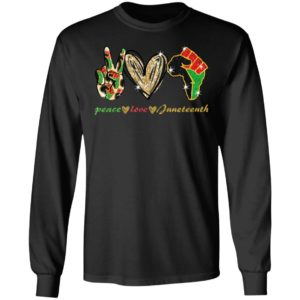 Peace Love Juneteenth Shirt