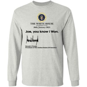 The White House Washington, Joe You Know I Won Shirt