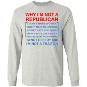 Why I'm Not Republican Shirt