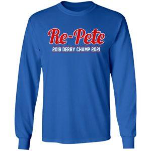 Re-Pete 2019 Derby Champ 2021 Shirt