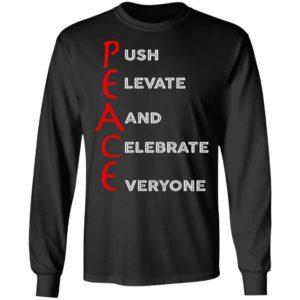 PEACE – Push Elevate And Celebrate Everyone Shirt