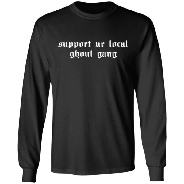 Support Ur Local Ghoul Gang Shirt