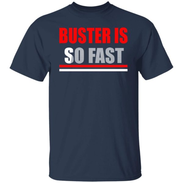 Buster Is So Fast Shirt