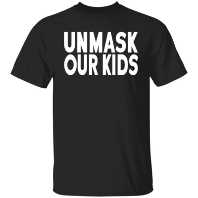 Unmask Our Kids Shirt