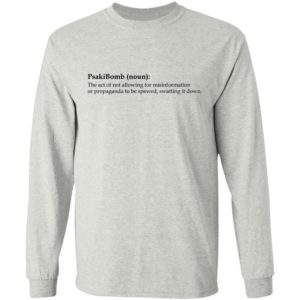 PsakiBomb – The Act Of Not Allowing For Misinformation Shirt