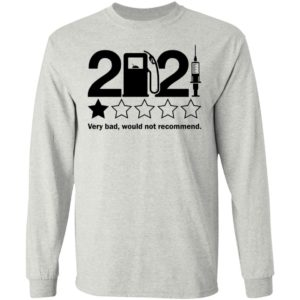 2021 1 Star Review Very Bad Would Not Recommend Shirt