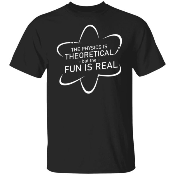Spiderman – The Physics Is Theoretical But The Fun Is Real Shirt
