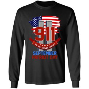 911 Never Will Never Forget September Patriot Day Shirt