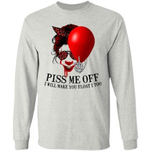 Pennywise Piss Me Off I Will Make You Float I Too Shirt