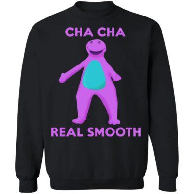 Cha Cha Real Smooth Sweatshirt