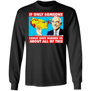 Ron Paul If Only Someone Could Have Warned Us About This Shirt