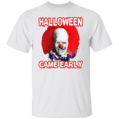 Halloween Came Early Shirt