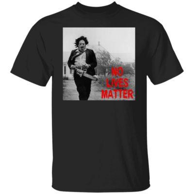 Leatherface No Lives Matter Shirt