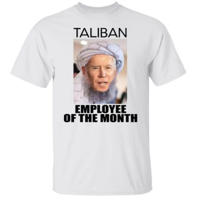 Biden Taliban - Employee Of The Month Shirt