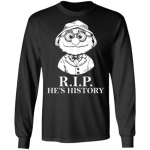 RIP He's History Shirt
